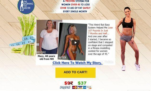 Get The DVD – Special 65% OFF (Today Only) – Get The Morning Fat Melter DVD & Lose over 13 pounds every 30 days until you reach your ideal weight