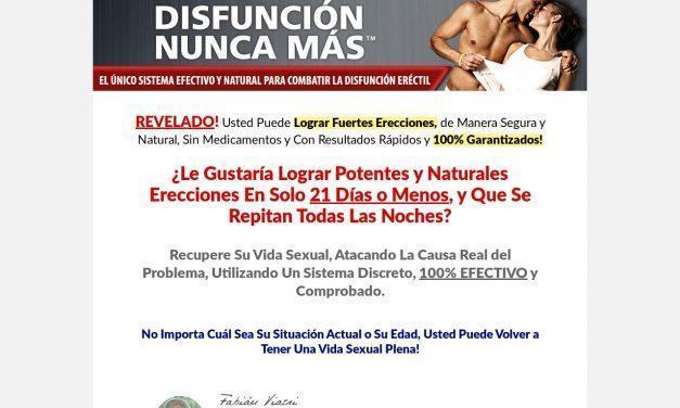 Disfunción Nunca Más™ | El Único Sistema Efectivo y Natural Para Combatir La Disfunción Eréctil
