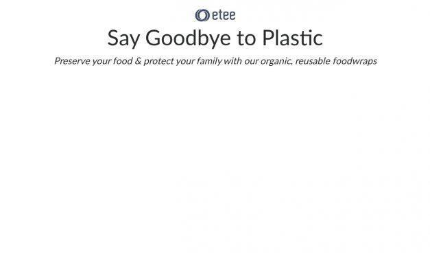 Etee – Say Goodbye to Plastic