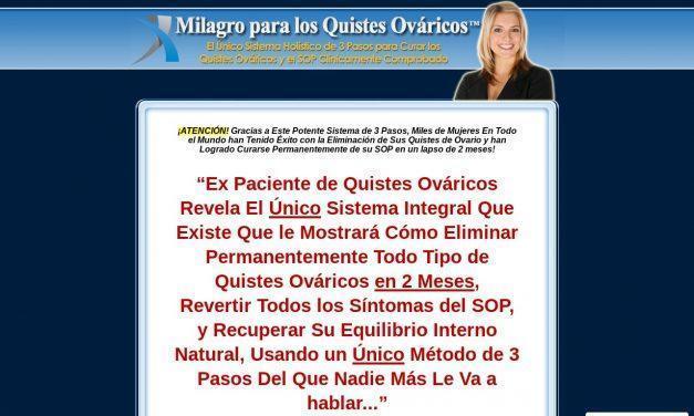 Milagro para los Quistes Ováricos (TM) – Los Secretos para Curar Sus Quistes Ováricos Holísticamente