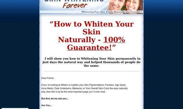Skin Whitening Forever – Whitening Your Skin Easily, Naturally and Forever